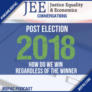 Podcast Alert: JEEPAC…Post Election 2018